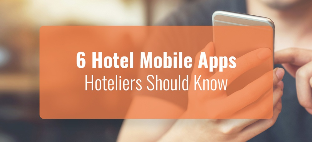 6 Mobile Apps Hoteliers Should Know