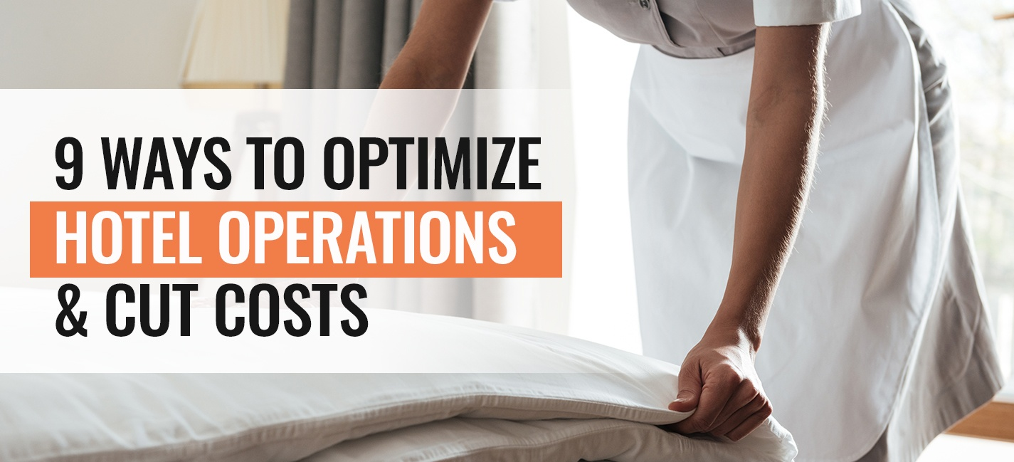 9 Ways to Optimize Hotel Operations and Cut Costs