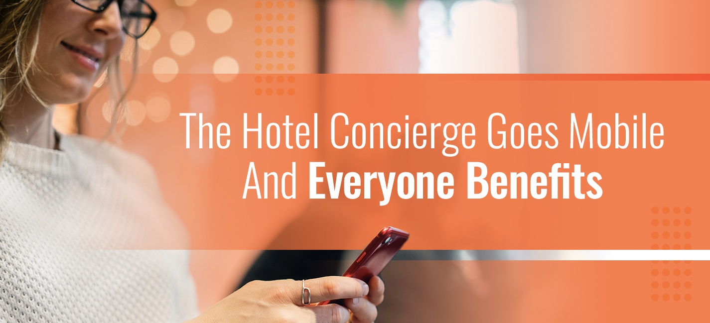 The Hotel Concierge Goes Mobile And Everyone Benefits