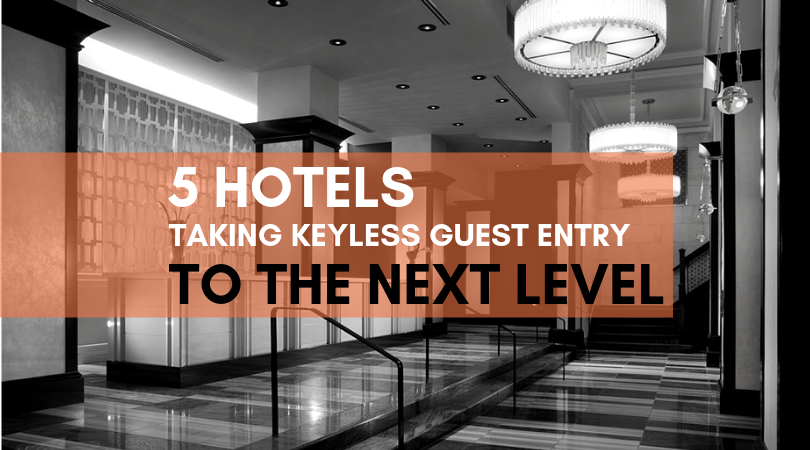 5 Hotels Taking Keyless Guest Entry to the Next Level With OpenKey
