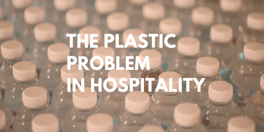 How Significant is the Plastic Problem in Hospitality?