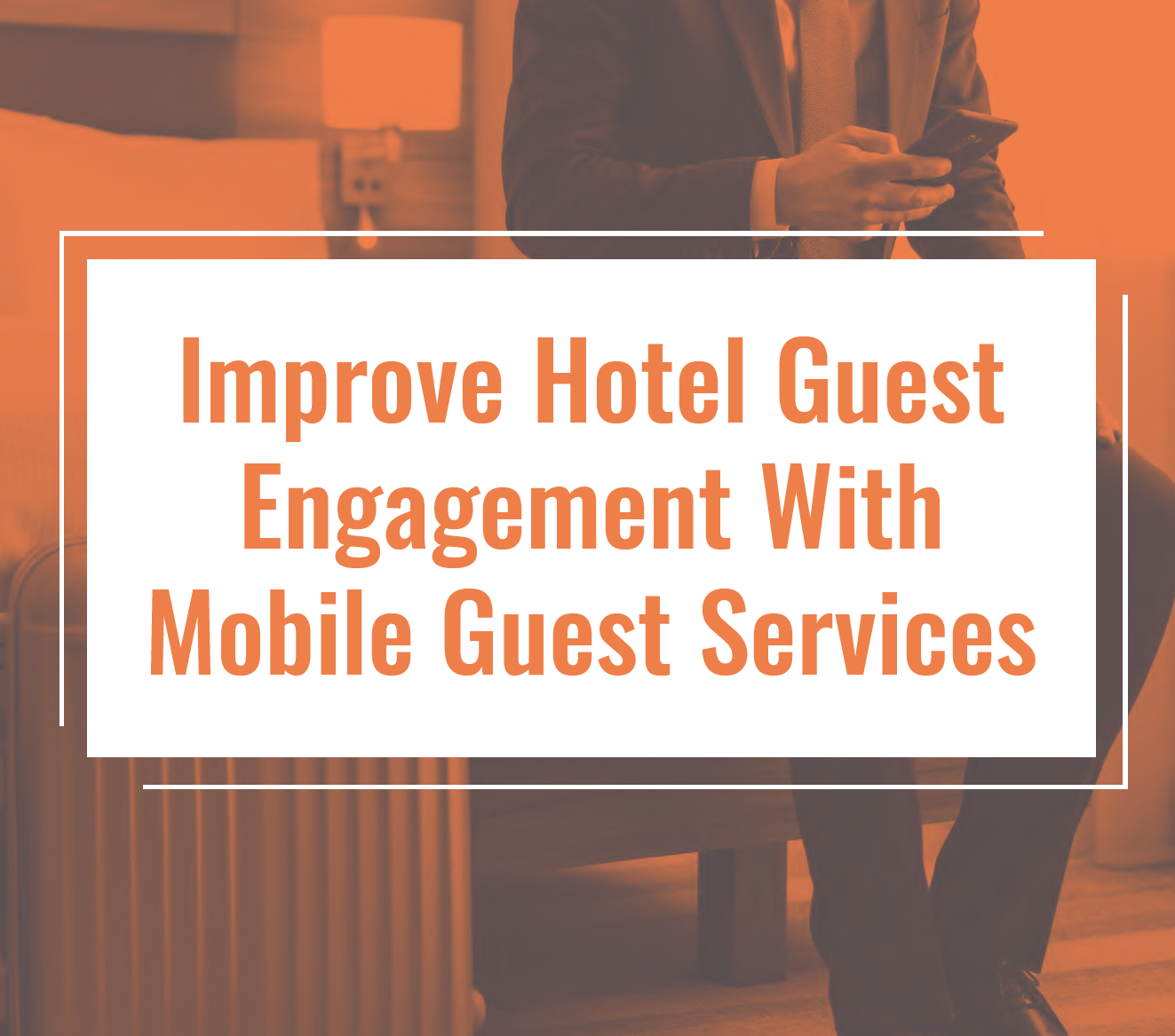 Improve Hotel Guest Engagement with Mobile Guest Services