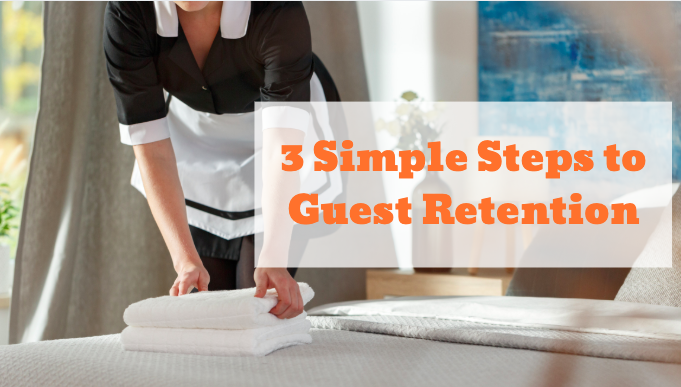 3 Simple Steps To Guest Retention