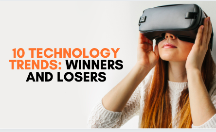 10 Technology Trends : Winners and Losers