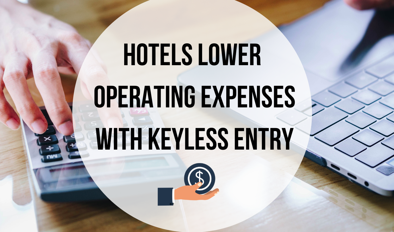 Hotels Lower Operating Expenses With Keyless Entry