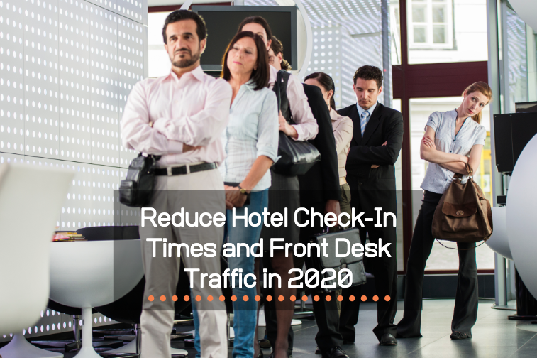 Reduce Hotel Check-In Times and Front Desk Traffic in 2020