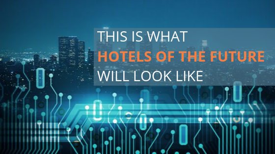 This is What Hotels of the Future Will Look Like