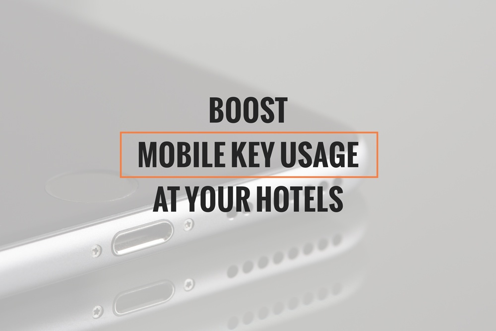 Boost Mobile Key Usage at Your Hotels