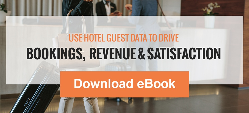 Use Hotel Guest Data to Drive Bookings, Revenue and Satisfaction