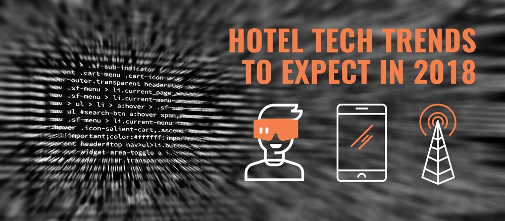 5 Hotel Technology Trends to Expect in 2018 (Part 1)