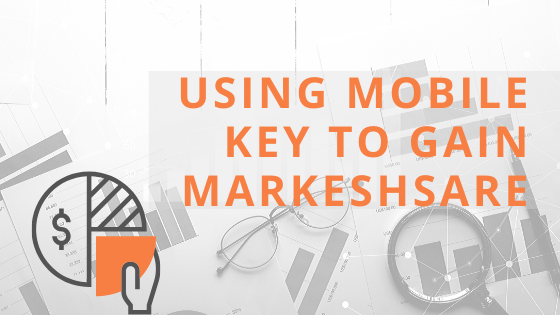 Using Mobile Key to Gain Marketshare