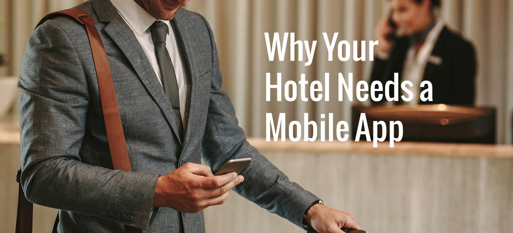 Why Your Hotel Needs a Mobile App