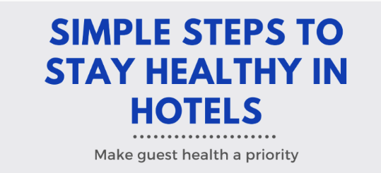 Simple Steps To Stay Healthy in Hotels