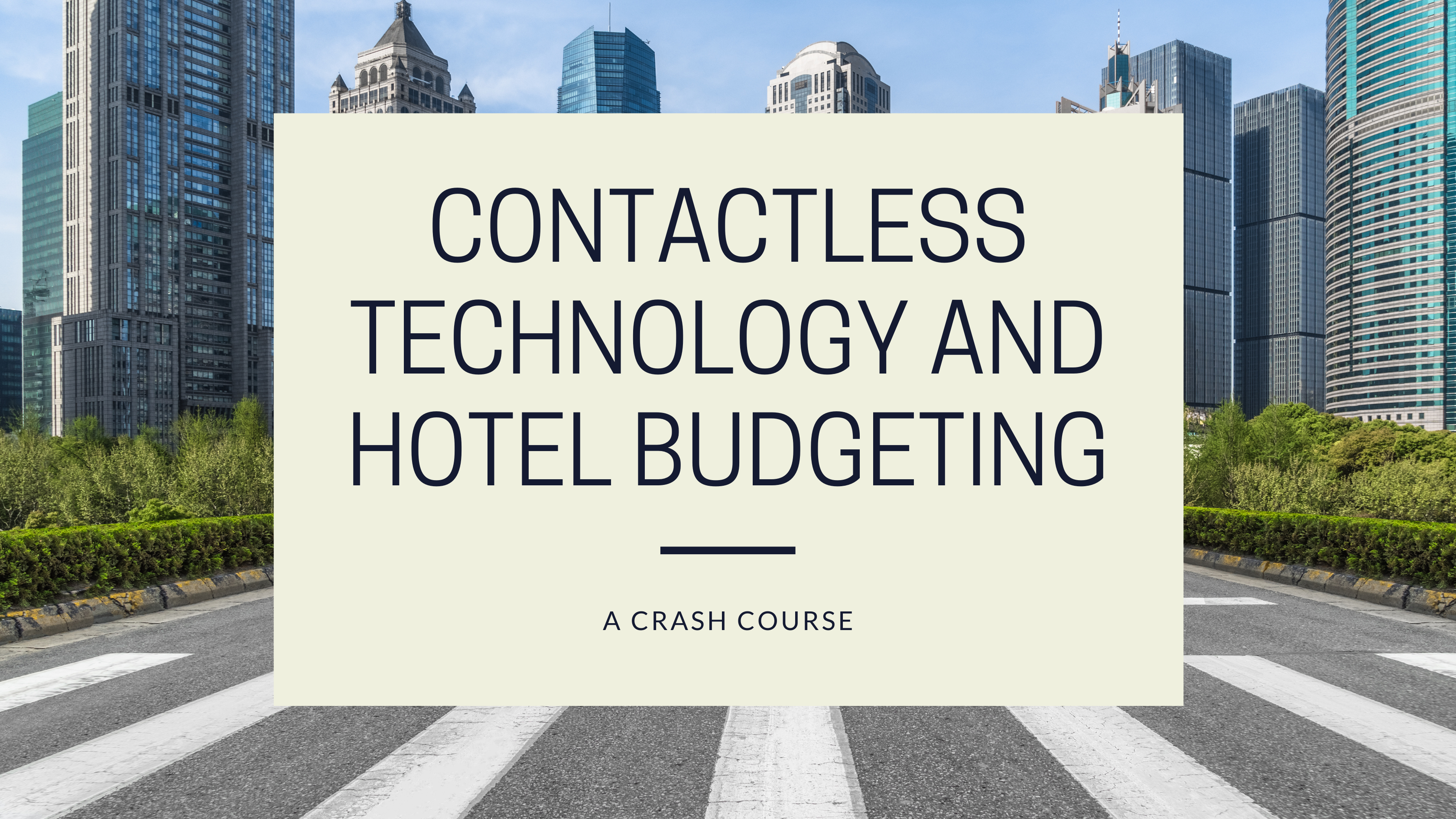 Contactless Technology and Hotel Budgeting: A Crash Course