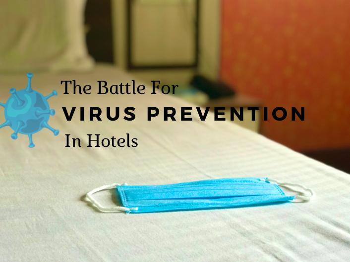 The Battle For Virus Prevention In Hotels