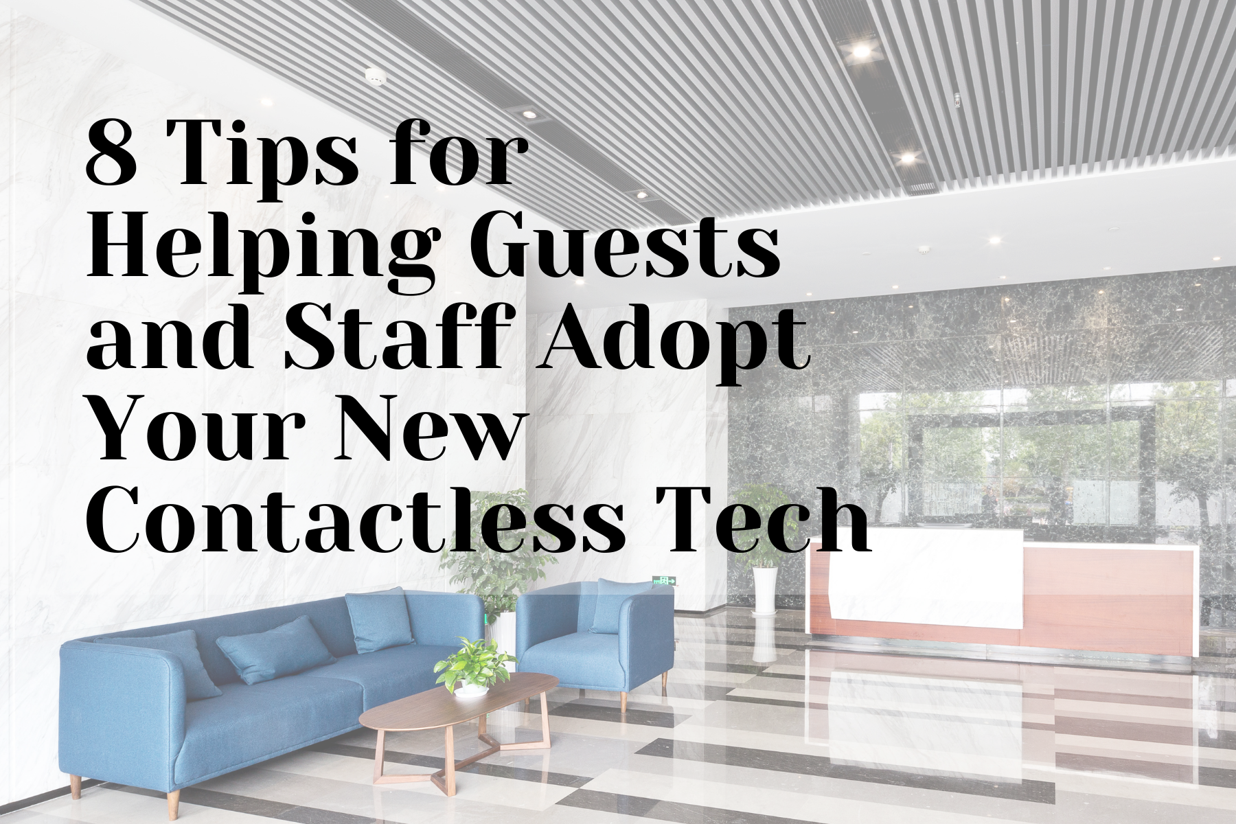 8 Tips for Helping Guests and Staff Adopt Your New Contactless Tech
