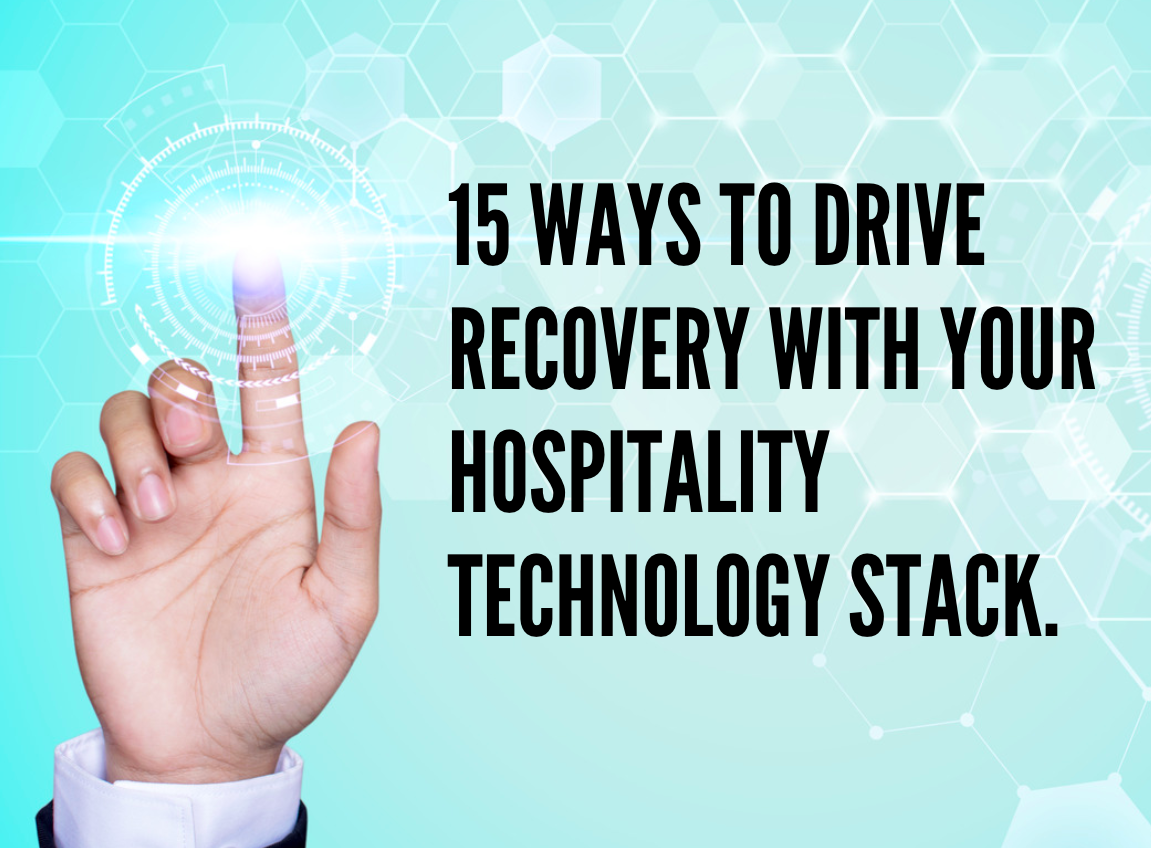 15 Ways to Drive Recovery With Your Hospitality Technology Stack