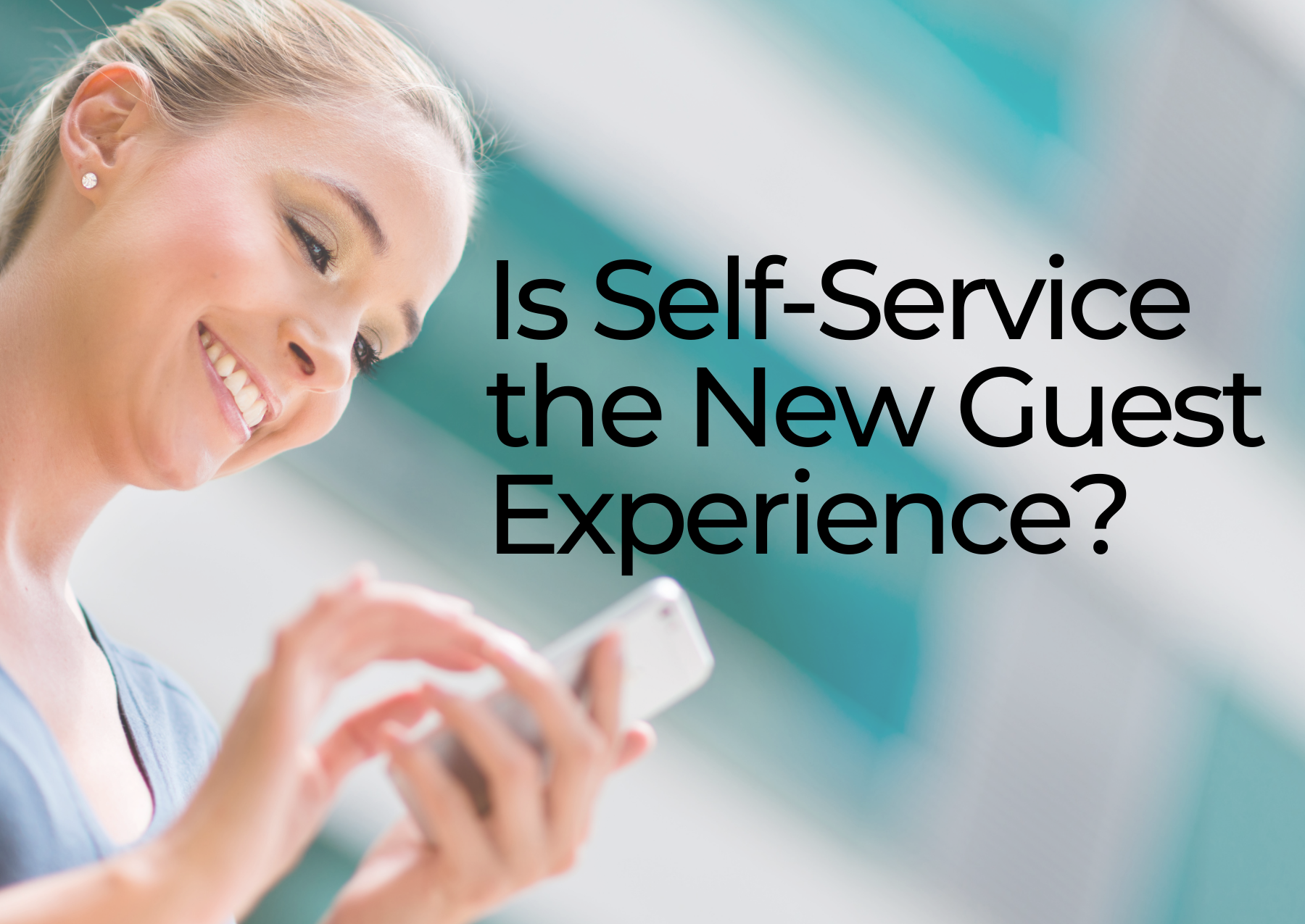 Is Self-Service the New Guest Experience?