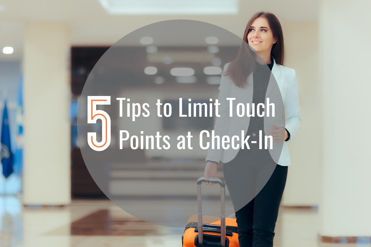 Read more about the article 5 Tips to Limit Touch Points at Check-In