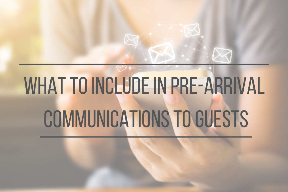 Read more about the article What to Include in Pre-Arrival Communications to Guests